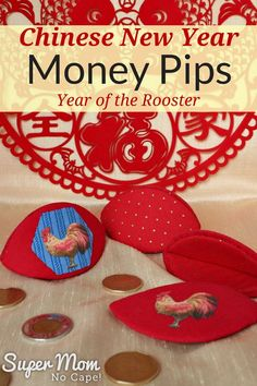 Make these Chinese New Year Money Pips - Year of the Rooster. Link to complete tutorial on Super Mom - No Cape! via @susanflemming