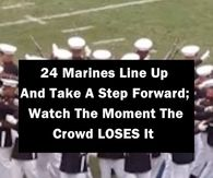 24 Marines Line Up And Take A Step Forward; Watch The Moment The Crowd LOSES It