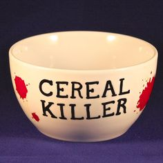 Cereal killer cereal bowl. Hand painted by ThePolecatAndTheOwl, $15.00 (Etsy)