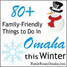 80+ Family-Friendly Things to Do in Omaha this Winter (Many Free!) | Family Fun in Omaha