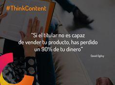 """""""Si el titular no es capaz de vender tu producto, has perdido un 90% de tu dinero."""" #contentmarketingquotes"""