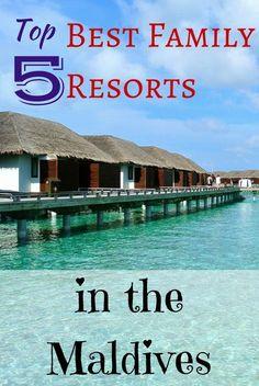 Top 5 best family resorts in the Maldives #MaldivesDestination