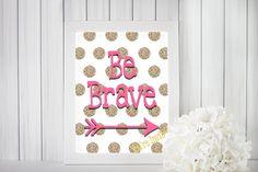 Be Brave Polka Dot Wall Print- Hot Pink and Gold Glitter Polka Dots- Digital File, Instant Download, Printable by comeonoveryall on Etsy