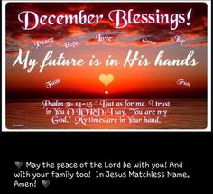 December blessing Happy Weekend Quotes, Saturday Quotes, Good Morning Quotes, Happy Quotes, Welcome December Quotes, New Month Greetings, Christmas Blessings, Merry Christmas, Good Night Blessings