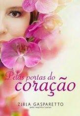 Pelas portas do Coração - Zibia Gasparetto ~ Bebendo Livros