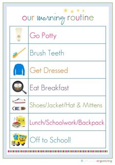 IHeart Organizing: Free Printables - Pinning for the morning and bedtime routines - great for kids to see what needs to be done (and laminate so they can check off whats been done). Great way to teach responsibility!