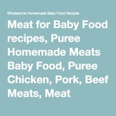 Meat for Baby Food recipes, Puree Homemade Meats Baby Food, Puree Chicken, Pork,… – Kathleen Munoz – Homemade baby foods Meat Baby Food, Chicken Baby Food, Chicken Ideas, Baby Puree Recipes, Baby Food Recipes, Meat Recipes, Toddler Meals, Kids Meals, Toddler Food