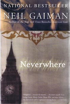 Neverwhere - Neil Gaiman.  One of my favorite books from one of my favorite authors.  If you've never read him, you're missing out.