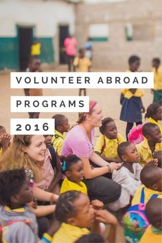 Want to travel and volunteer abroad in 2016? Check out these recommended programs...