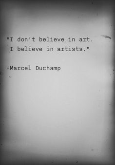 i don't agree i don't belive in artist, i belive in art, but he got a point