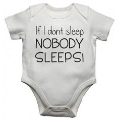 If I Don't Sleep Nobody Sleeps Baby Vests Bodysuits Baby Grows