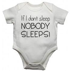 If I Don't Sleep Nobody Sleeps Baby Vests Bodysuits Baby Grows