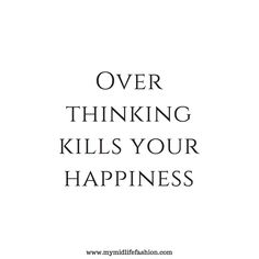 #quote #quotes #quoteoftheday #saying #sayingstoliveby #qotd #overthinking #happiness #positivethoughts #lifelessons