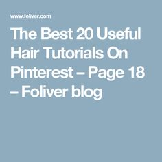 The Best 20 Useful Hair Tutorials On Pinterest – Page 18 – Foliver blog