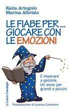 Libro Le fiabe per... giocare con le emozioni. E | LaFeltrinelli