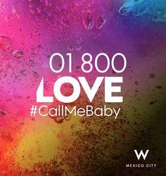 01 800 LOVE. #CallMeBaby #WDesign