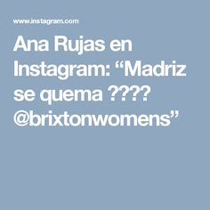"""Ana Rujas en Instagram: """"Madriz se quema 🔥✌🏻️ @brixtonwomens"""""""