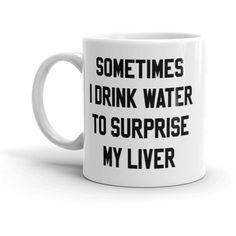 Sometimes I Drink Water Mug Whiskey Mug Country Music Mug Drinking Mug... (€19) ❤ liked on Polyvore featuring home, kitchen & dining, drinkware, drink & barware, home & living, mugs, silver, music mug, white mug and water mug