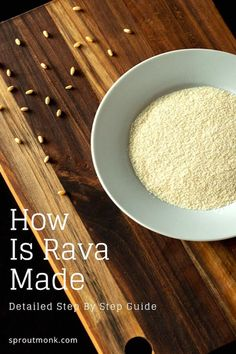 Rava, a popular granulated wheat flour, is used in many Indian breakfasts and other tasty dishes.  In this guide, you will learn how Rava is made in professional flour mills using wheat grains as well as a step by step process for making rava at home! Indian Food Recipes, New Recipes, Favorite Recipes, Ethnic Recipes, Food Tips, Food Hacks, Indian Food Culture, Rava Dosa, Delicious Recipes