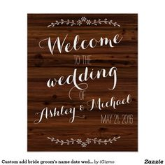 Welcome to the wedding of custom add your own bride and groom's names and wedding date rustic chic boho faux wood customizable wedding sign poster.