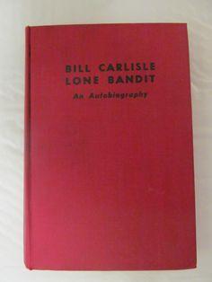 Rare Bill Carlisle Lone Bandit Autobiography Wyoming Train Robber Signed 1946