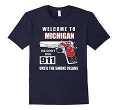 Michigan We don't dial 911 T-shirt Until the smoke clears