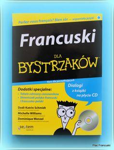 Książka dla Ciebie i na prezent- FRANCUSKI DLA BYSTRZAKÓW, KURS DLA POCZĄTKUJĄCYCH + CD w księgarni PLAC FRANCUSKI.