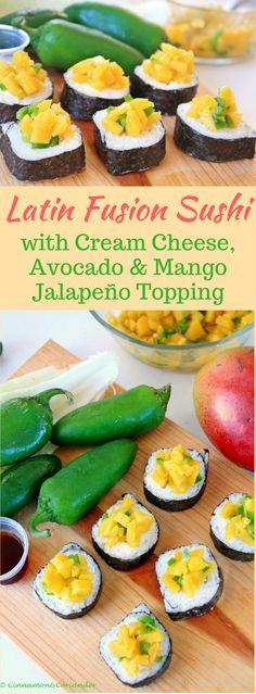 Latin Fusion Sushi with Cream Cheese, Avocado and Mango Jalapeno Topping
