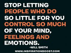 """""""Stop letting people who do so little for you #control so much of your #mind , feelings and emotions."""" #WillSmith #inspirationalquote"""