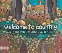 Buy Welcome To Country by Joy Murphy at Mighty Ape NZ. This is an expansive and generous Welcome to Country from a most respected Elder, Aunty Joy Murphy, beautifully given form by Indigenous artist Lisa K. Aboriginal Art For Kids, Aboriginal Education, Indigenous Education, Aboriginal History, Aboriginal Culture, Indigenous Art, Aboriginal Artwork, Naidoc Week, Books Australia
