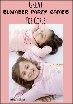 Great Slumber Party Games For Girls | MyKidsGuide.com