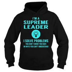 Supreme Leader I Solve Problem Job Title Shirts