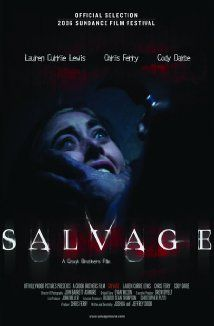 Salvage (2006): Claire Parker is going to die. At the hands of a sadistic and depraved killer, she will endure a terrifying, unimaginable brutal death--and it will all happen again. After being beaten, ...