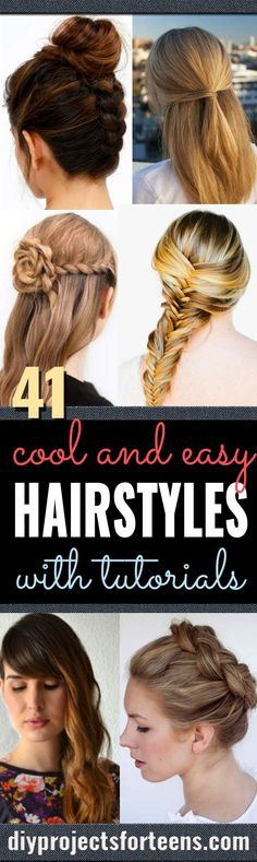 Cool and Easy DIY Hairstyles - Quick and Easy Ideas for Back to School Styles for Medium, Short and Long Hair - Fun Tips and Best Step by Step Tutorials for Teens, Prom, Weddings, Special Occasions and Work. Up dos, Braids, Top Knots and Buns, Super Summer Looks http://diyprojectsforteens.com/diy-cool-easy-hairstyles
