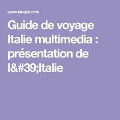Guide de voyage Italie multimedia : présentation de l'Italie