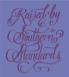 raised by southern standards