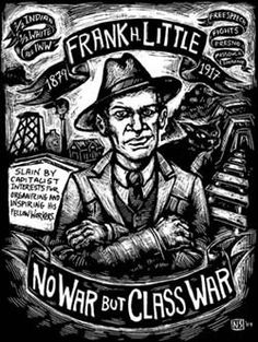 IWW poster memorializing the ideas and words of Frank Little.