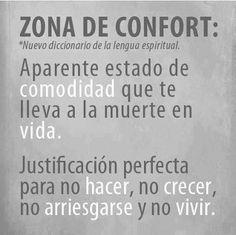 comfort zone...jajaj! no es gracioso y es muy cierto!! yo, instalada comodamente....ups!