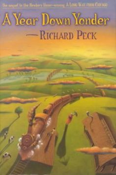 2001 - A Year Down Yonder by Richard Peck - In 1937, during the Depression, fifteen-year-old Mary Alice, initially apprehensive about leaving Chicago to spend a year with her fearsome, larger-than-life grandmother in rural Illinois, gradually begins to better understand and admire her grandmother's unusual qualities.