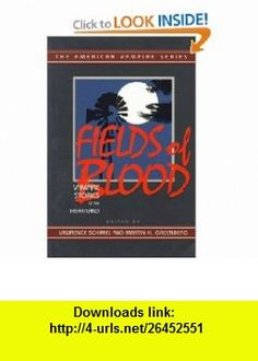 Fields of Blood (The American Vampire series) (9781888952797) Lawrence Schimel, Martin Harry Greenberg , ISBN-10: 1888952792  , ISBN-13: 978-1888952797 ,  , tutorials , pdf , ebook , torrent , downloads , rapidshare , filesonic , hotfile , megaupload , fileserve