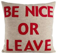 Be Nice Or Leave Pillow By Alexandra Ferguson - 22X22, Red, Oatmeal contemporary-decorative-pillows