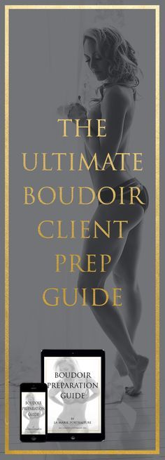 $2.99 - The Ultimate Boudoir Client Prep Guide. Everything you need to know to be prepared and feel confident for your Boudoir Shoot!