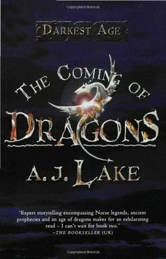 The Coming of Dragons; Darkest Age Trilogy #1
