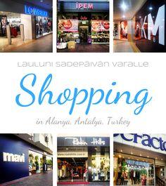 lauluni sadepäivän varalle: Shoppailu Alanyassa #alanya #turkki #turkey #shoppailu #shopping #travel