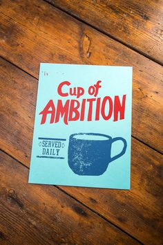 Cup of Ambition Print