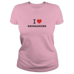 I Love REORGANIZER #gift #ideas #Popular #Everything #Videos #Shop #Animals #pets #Architecture #Art #Cars #motorcycles #Celebrities #DIY #crafts #Design #Education #Entertainment #Food #drink #Gardening #Geek #Hair #beauty #Health #fitness #History #Holidays #events #Home decor #Humor #Illustrations #posters #Kids #parenting #Men #Outdoors #Photography #Products #Quotes #Science #nature #Sports #Tattoos #Technology #Travel #Weddings #Women