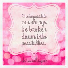 You'll never see the best in you if you keep limiting your own possibilities. Stay open!