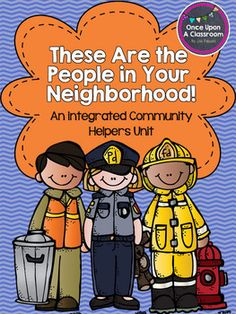 Community Helpers: These Are The People In Your Neighborhood!