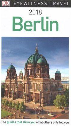 Eyewitness Travel Guide: DK Eyewitness Travel Guide Berlin by Dorling...