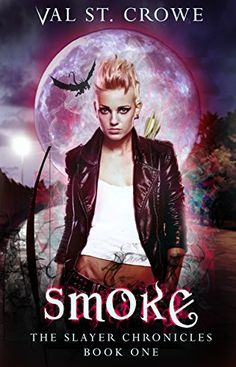 Smoke (The Slayer Chronicles Book 1) by Val St. Crowe https://www.amazon.com/dp/B01LR60JA6/ref=cm_sw_r_pi_dp_x_bAceybW27A3X7